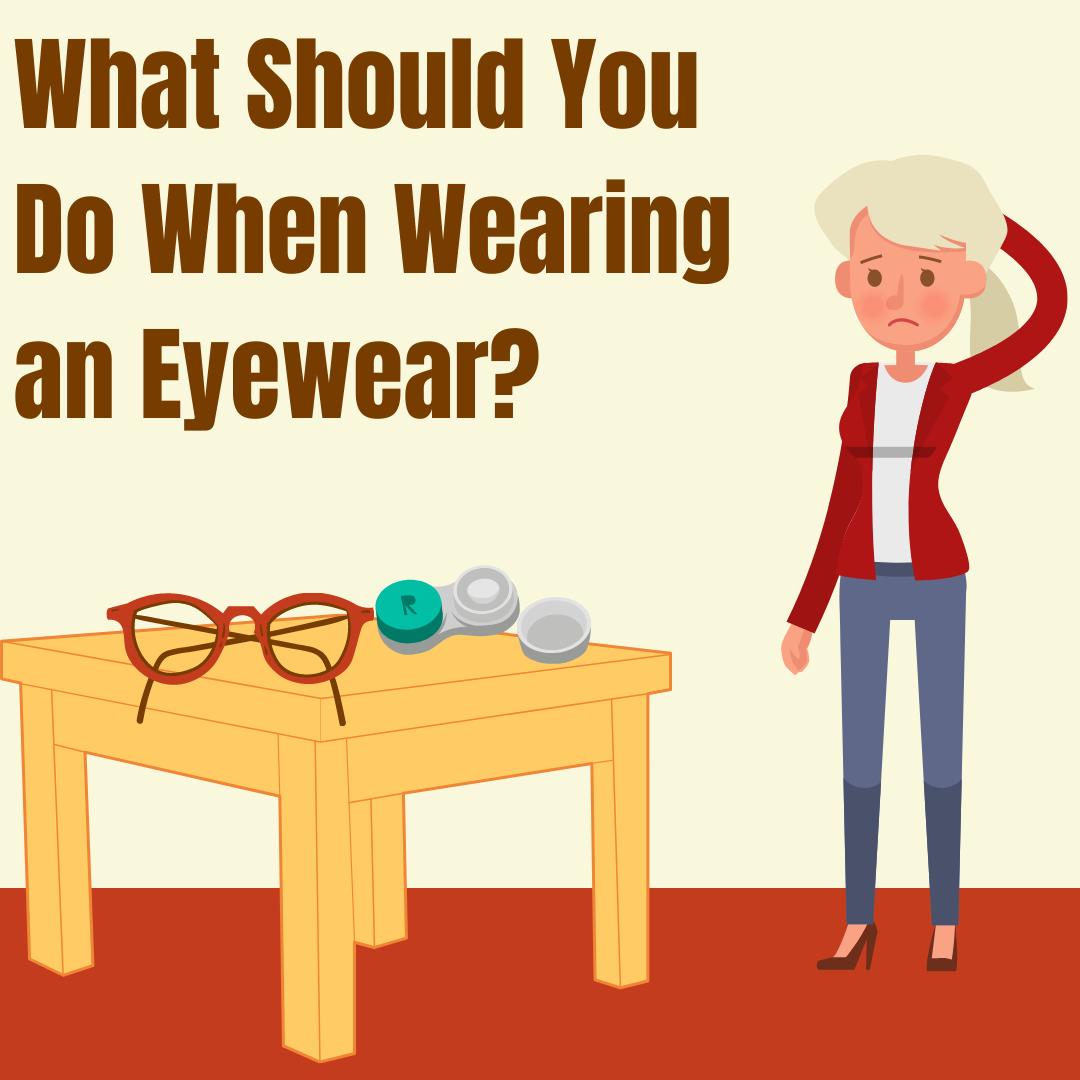 What-Should-You-Do-When-Wearing-an-Eyewear