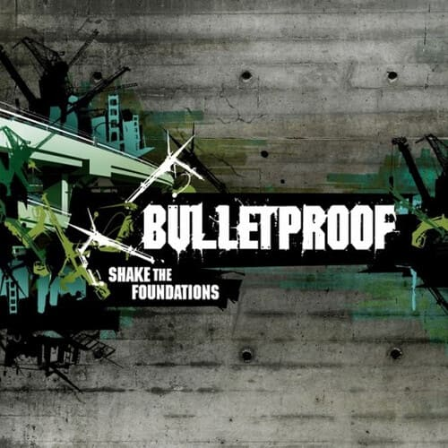 Download Bulletproof - Shake The Foundations mp3