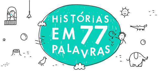 HISTÓRIAS EM 77 PALAVRAS