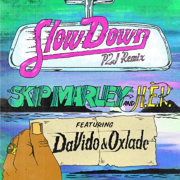 skip-marley-slow-down-remix-ft-davido-oxlade-h-e-r