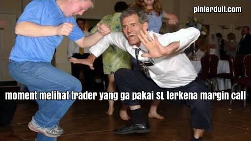 meme trader forex mc tidak memakai sl