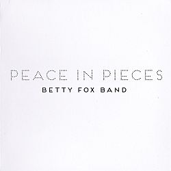 Betty Fox Band - Peace In Pieces (2020)
