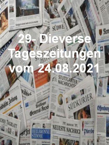 Cover: 29- Diverse Tageszeitungen vom 24  August 2021