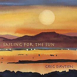 Greg Dayton - Sailing For The Sun   (2020)