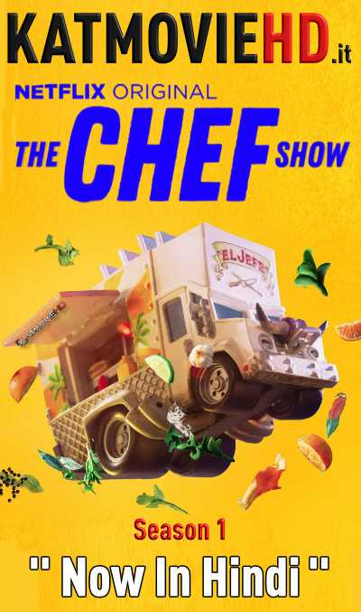 The Chef Show S01 All Episodes Dual Audio [ Hindi Dubbed + English] (Netflix TV Series)