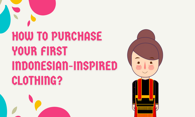How-to-Purchase-Your-First-Indonesian-Inspired-Clothing