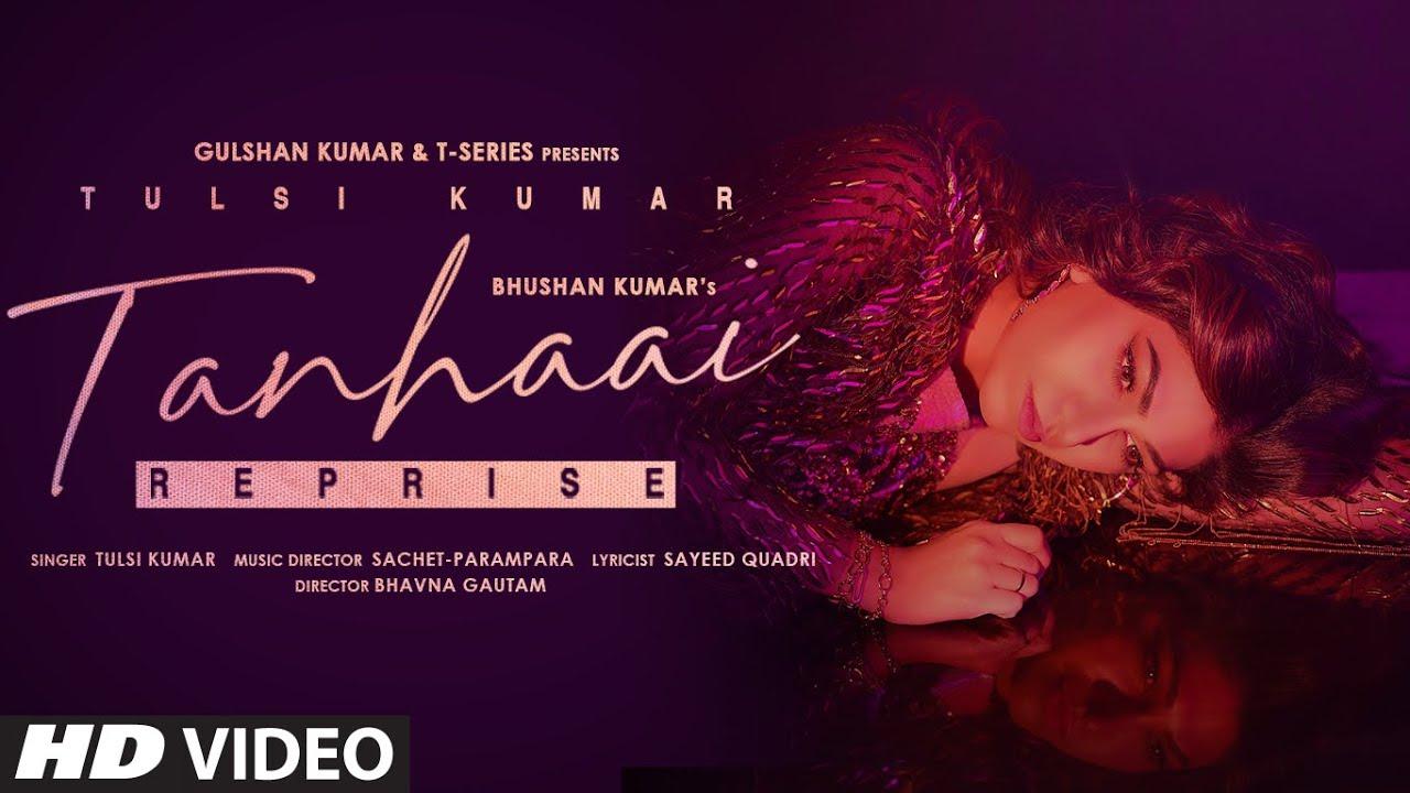 Tanhaai Reprise By Tulsi Kumar Official Music Video (2021) HD
