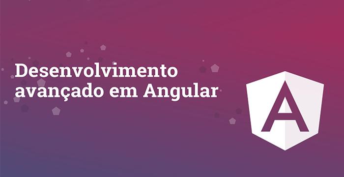Download curso Desenvolvimento Avançado em Angular
