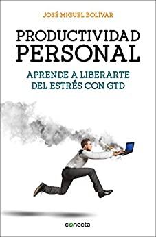 Productividad personal. Aprende a liberarte del estrés con GTD - Jose Miguel Bolivar [pdf] VS Productividad-personal-Aprende-a-liberarte-del-estr-s-con-GTD-Jose-Miguel-Bolivar