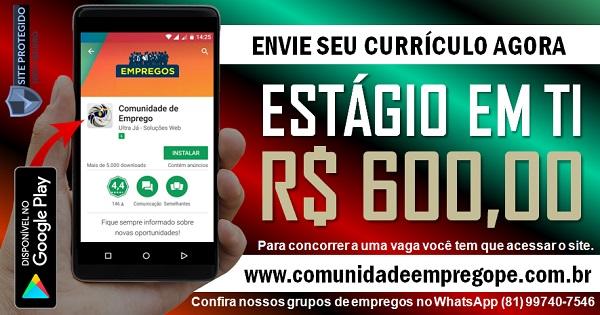 ESTÁGIO EM TI COM BOLSA R$ 600,00 PARA EMPRESA EM BOA VIAGEM