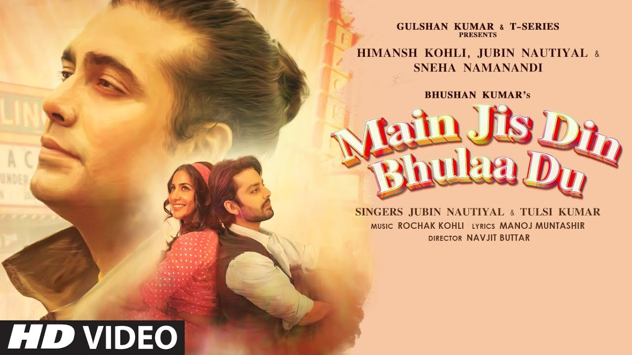 Main Jis Din Bhulaa Du By Jubin Nautiyal & Tulsi Kumar Official Music Video (2021) HD