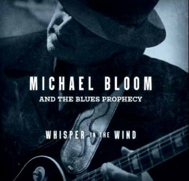 MICHAEL-BLOOM-AND-THE-BLUES-PROPHECY-WHISPER-IN-THE-WIND