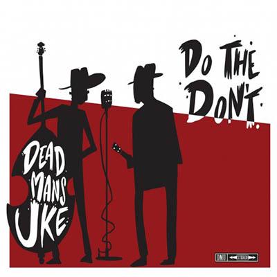 Dead Mans Uke – Do The Don't (2019)