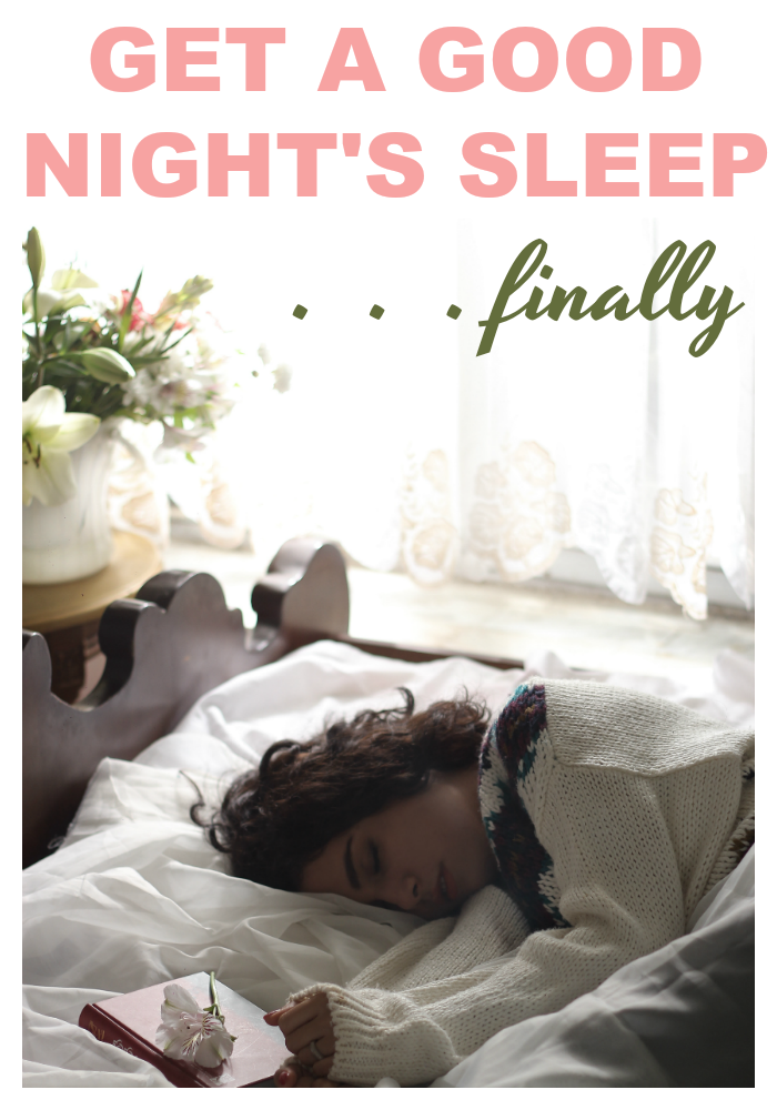 Get a Good Night's Sleep ... Finally!