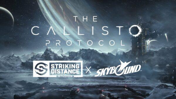 Skybound Games宣布就Callisto協議建立合作夥伴關係 The-Callisto-Protocol-02-09-21-600x338