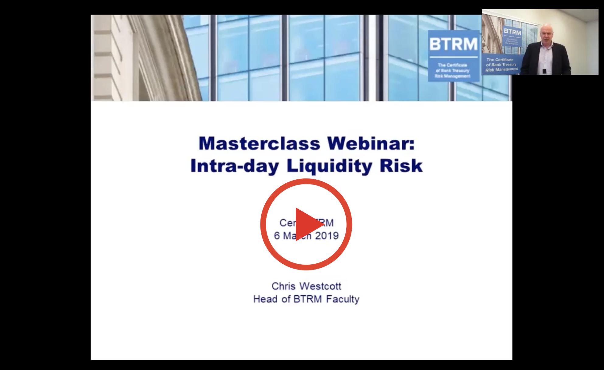 BTRM Webinar: Intra-day Liquidity Risk by Christopher Westcott