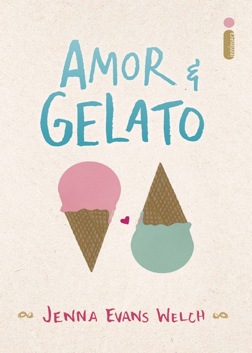 Resenha #352 Amor & Gelato – Jenna Evans Welch @intrinseca