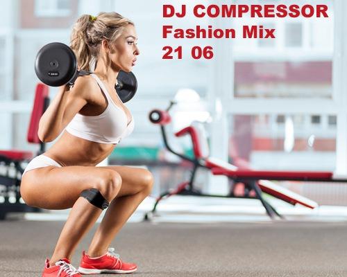 Dj Compressor - Fashion Mix 21 06 (2021)