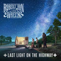 Robert Jon & The Wreck - Last Light on the Highway (2020)