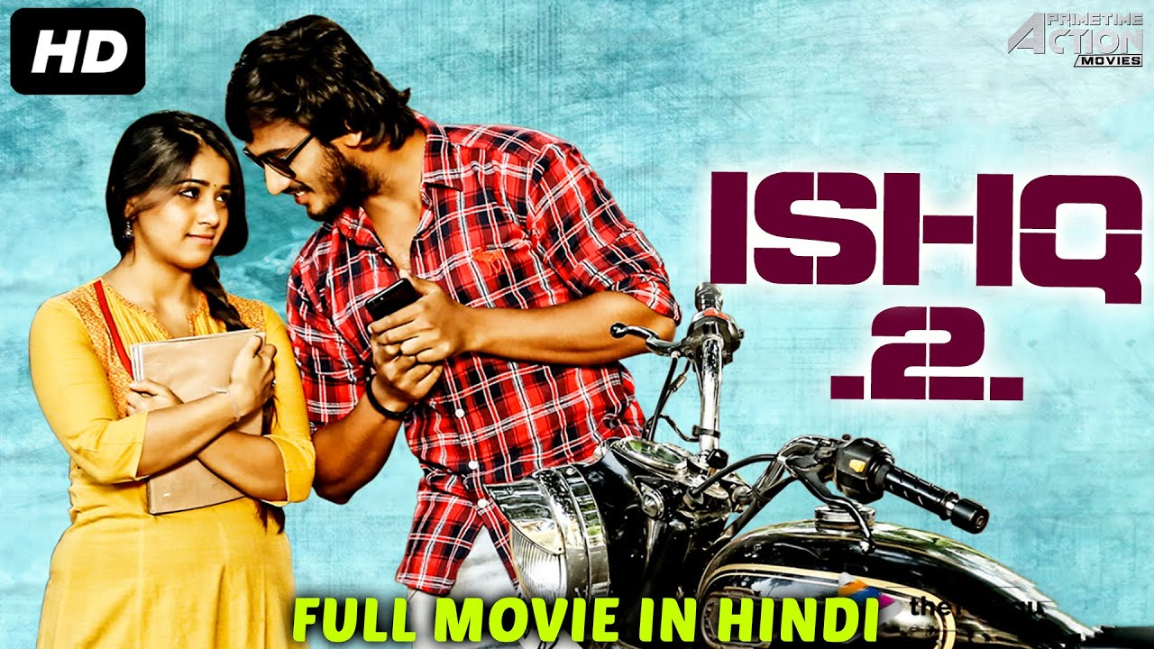 ISHQ 2 2020 Hindi Dubbed Movie 720p HDRip 450MB Download