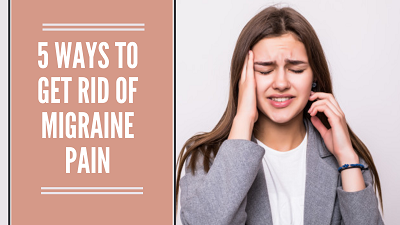 5-Ways-To-Get-Rid-Of-Migraine-Pain