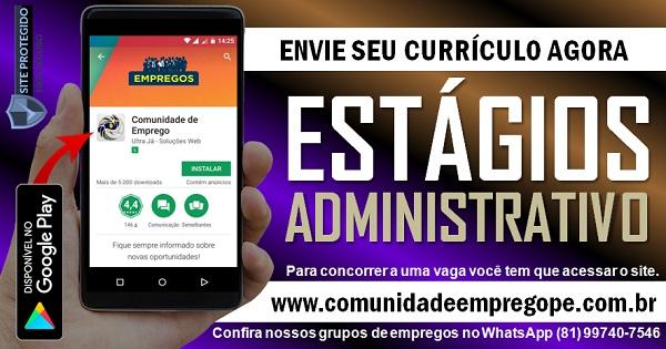 ESTÁGIO ADMINISTRATIVO COM BOLSA DE R$ 622,00 PARA EMPRESA NO CABO DE SANTO AGOSTINHO