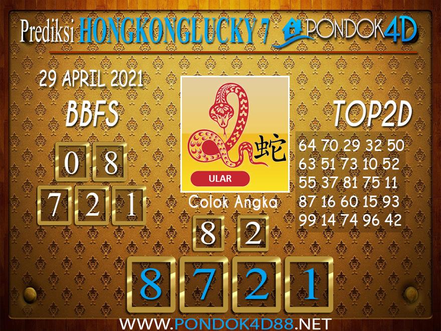 Prediksi Togel HONGKONG LUCKY7 PONDOK4D 29 APRIL 2021