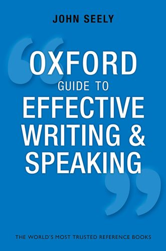 Oxford Guide to Effective Writing and Speaking: How to Communicate Clearly 3rd Edition
