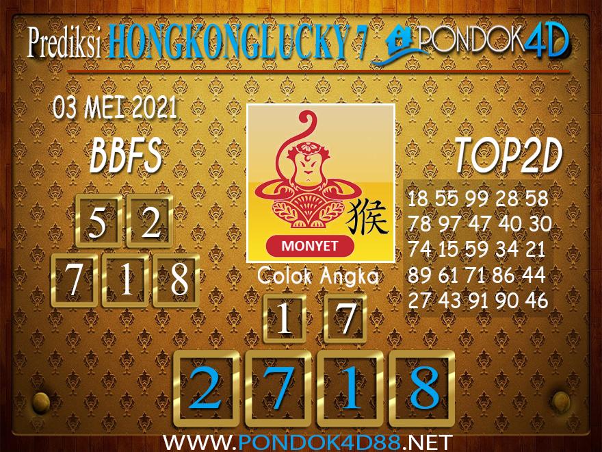 Prediksi Togel HONGKONG LUCKY7 PONDOK4D 03 MEI 2021