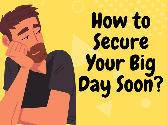 How-to-Secure-Your-Big-Day-Soon