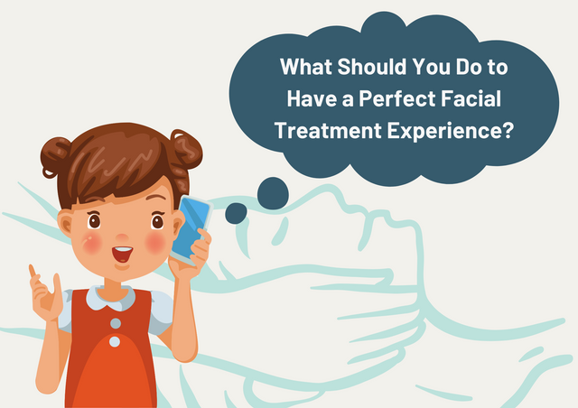 What-Should-You-Do-to-Have-a-Perfect-Facial-Treatment-Experience