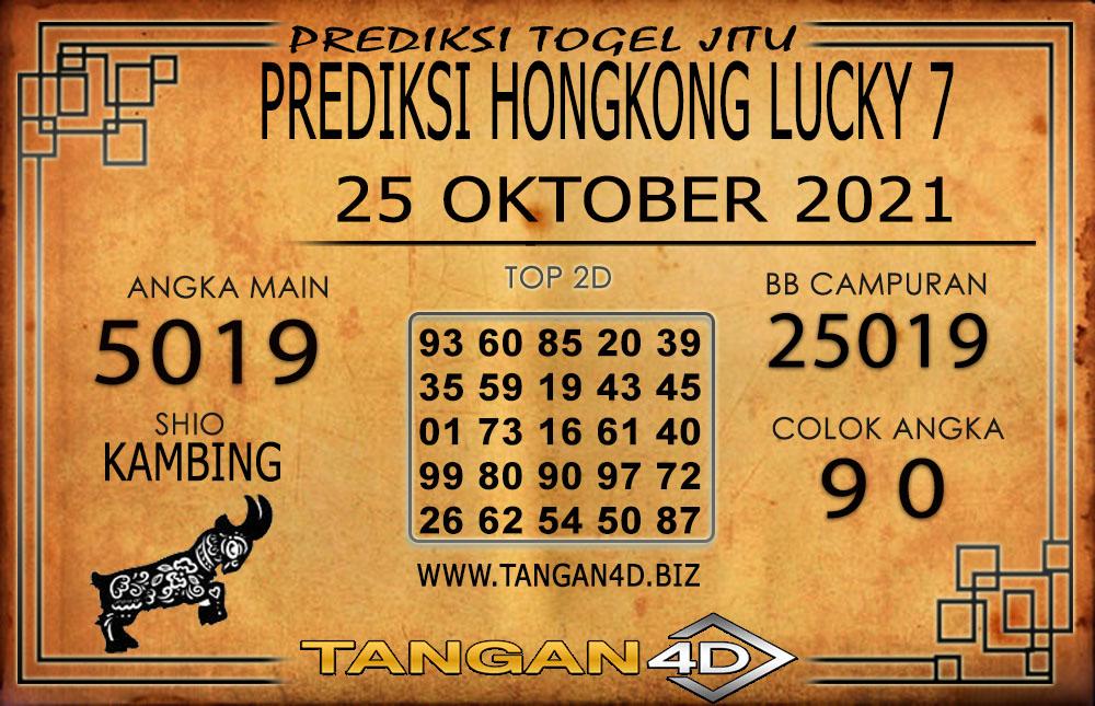 PREDIKSI TOGEL HONGKONG 7 LUCKY TANGAN4D 25 OKTOBER 2021
