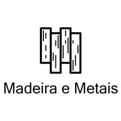 MADEIRAS-E-METAIS