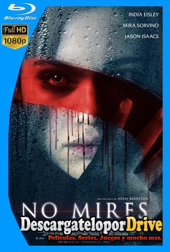 No mires (2018) [1080p] [Latino] [1 Link] [GDrive] [MEGA]