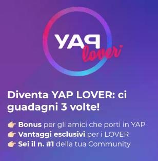 YAP promo porta un amico 10 EURO subito + 10 x invito YapLover