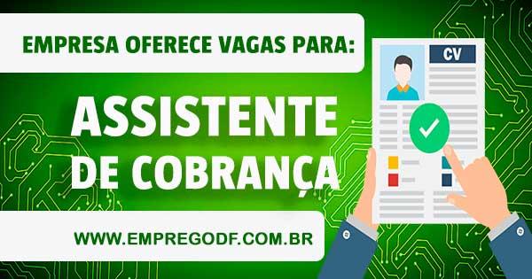 EMPREGO PARA ASSISTENTE DE COBRANÇA COM SALÁRIO DE R$ 2.000,00