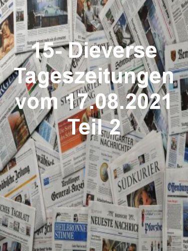 Cover: 15- Diverse Tageszeitungen vom 17  August 2021 Teil 2