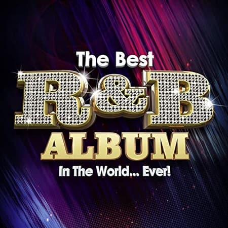 The Best R&B Album In The World...Ever! (2021)