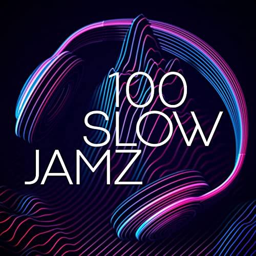 VA - 100 Slow Jamz (2021)