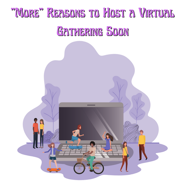 More-Reasons-to-Host-a-Virtual-Gathering-Soon