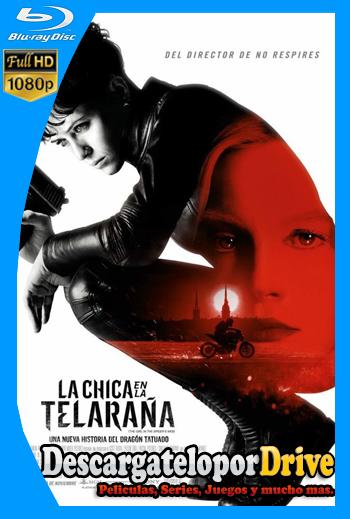 La chica en la telaraña (2018) [1080p] [Latino] [1 Link] [GDrive] [MEGA]