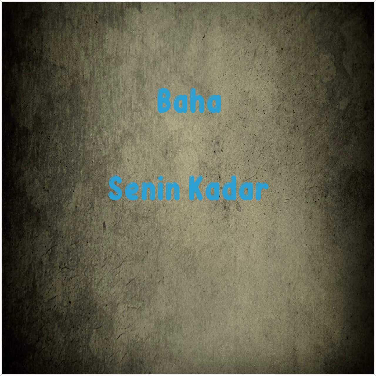دانلود آهنگ جدید Baha به نام Senin Kadar