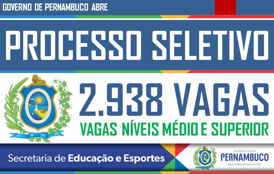 GOVERNO DE PERNAMBUCO ABRE PROCESSO SELETIVO COM 2.938 VAGAS NÍVEIS MÉDIO E SUPERIOR