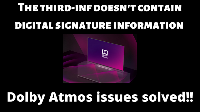 Dolby Atmos installation issues solved!! | Digital Signature information not found |