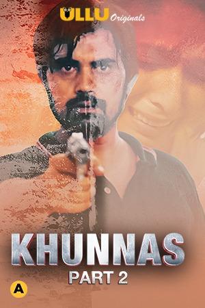 Khunnas (Part 2) 2021 S01 Hindi Ullu Originals Web Series 720p Watch Online