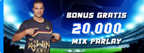 BONUS GRATIS 20.000 MIX PARLAY