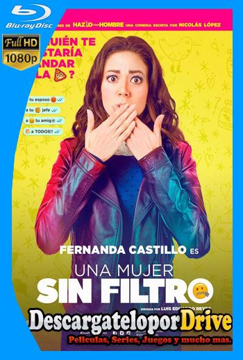 Una Mujer Sin Filtro Latino (2018) [1080p] [Latino] [1 Link] [GDrive] [MEGA]