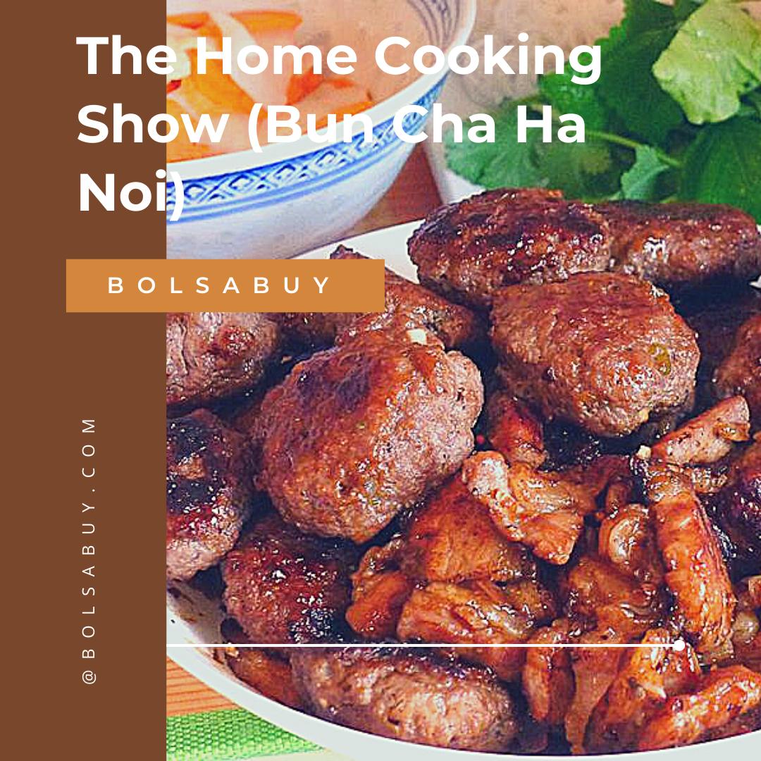 The Home Cooking Show (Bun Cha Ha Noi)
