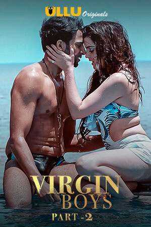 Virgin Boys Part 2 (2020) Hindi Ullu Complete Hindi 720p ESubs DL