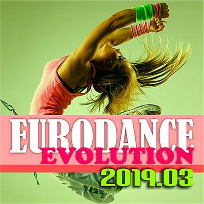 Eurodance Evolution 2019.03 (2019